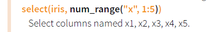 Data Wrangling - Dplyr Helper Functions select num_range